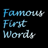 Famous First Words - Open Mic