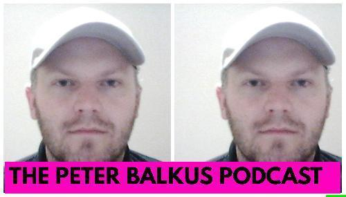 THE PETER BALKUS PODCAST