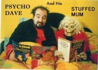 Psycho Dave & His Stuffed Mum
