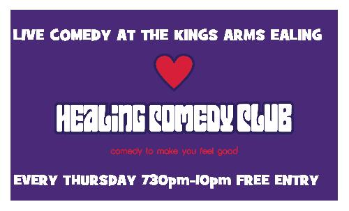 Healing Comedy Club, at the Kings Arms