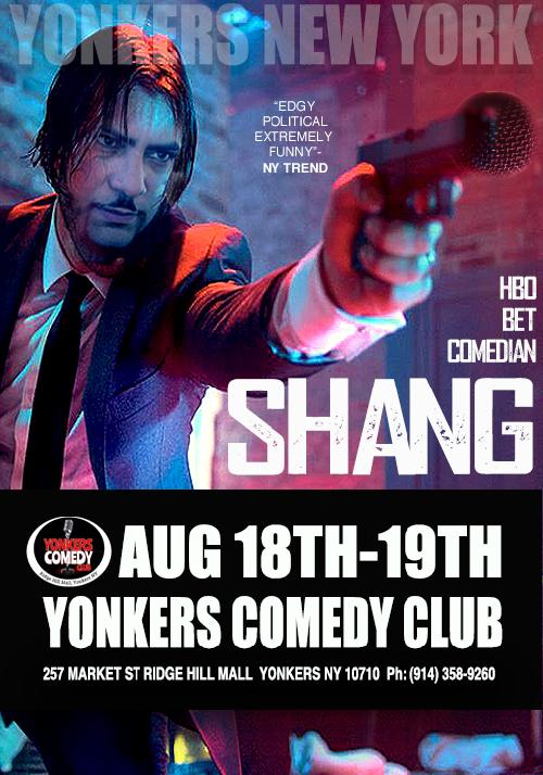 SHANG @ YONKERS COMEDY CLUB
