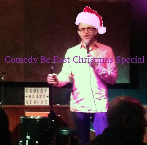 Comedy Be East Christmas Comedy Special